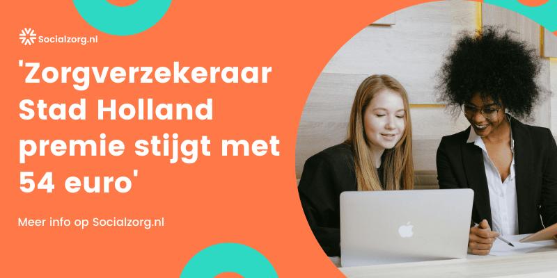 'Zorgverzekeraar Stad Holland premie stijgt met 54 euro'